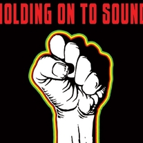 Holding Onto Sound - Songs of Freedom