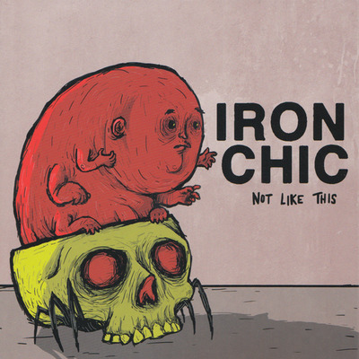 "Iron chic ""not like this"""