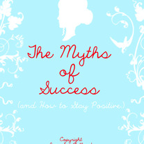 The Myths of Success (and How to Stay Positive.) PDF Ebook for Shop & Business Owners