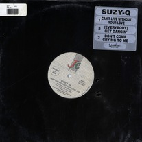 "Suzy Q - Can't Live Without Your Love/Get Dancin' & Don't Come Crying To Me 12"" Vinyl"