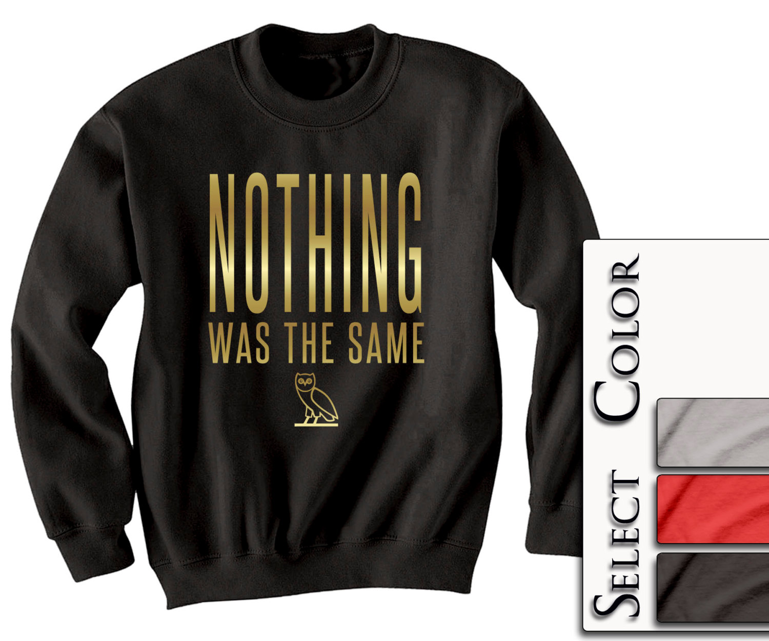Nothing Was The Same Crewneck - OVO XO shirt OWL Octobers Very Own tee Drake tshirt