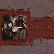 "Faded Grey ""A Quiet Time of Desperation"" CD"