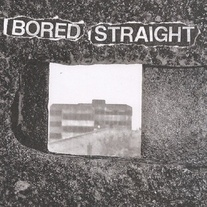 "Bored Straight ""Locked Up"" 7"" (Self Released)"