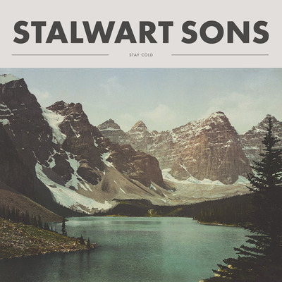 Stalwart sons - stay cold lp