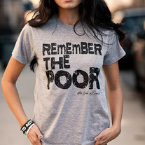 Remember the Poor T-Shirt