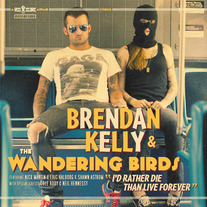"Brendan Kelly and the Wandering Birds ""I'd Rather Die Than Live Forever"" LP CCCP 157-1"