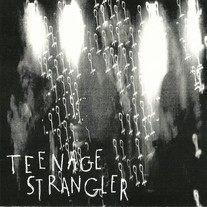 "TEENAGE STRANGLER - 2 SONG 7"" (WISCONSIN)"