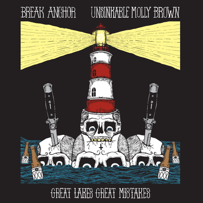 "Break anchor-unsinkable molly brown ""great lakes great mistakes"" split 7"""