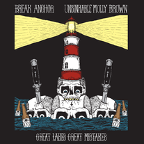"Break Anchor / Unsinkable Molly Brown ""Great Lakes, Great Mistakes"" split 7"""