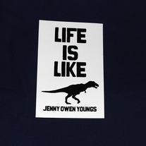 LIFE IS LIKE T REX Sticker