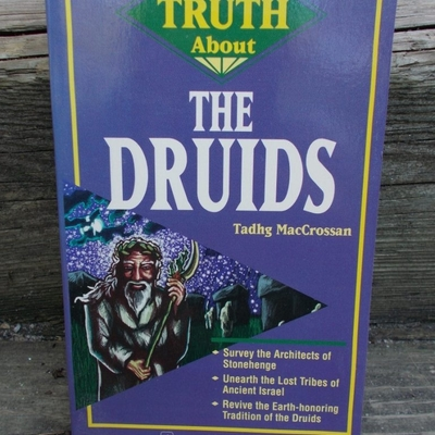 The truth about the druids by tadhg maccrossan