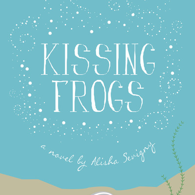 Kissing frogs (collector's edition paperback) by alisha sevigny