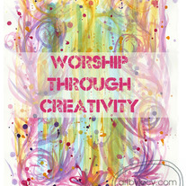 """Worship Through Creativity"" 8x10 Matte Print, Inspiring Watercolor Mixed Media Illustration"