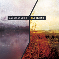 American Verse/The Tired and True - Split 7""