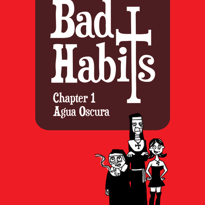 Bad habits chapter 1: agua oscura