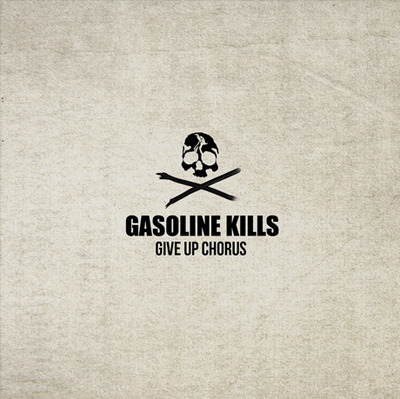 Gasoline Kills - Give Up Chorus