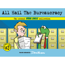 All Hail The Bureaucracy: Urban Jungle Vol 2