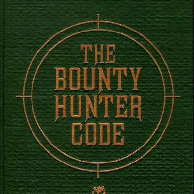 Star wars the bounty hunter code (signed)
