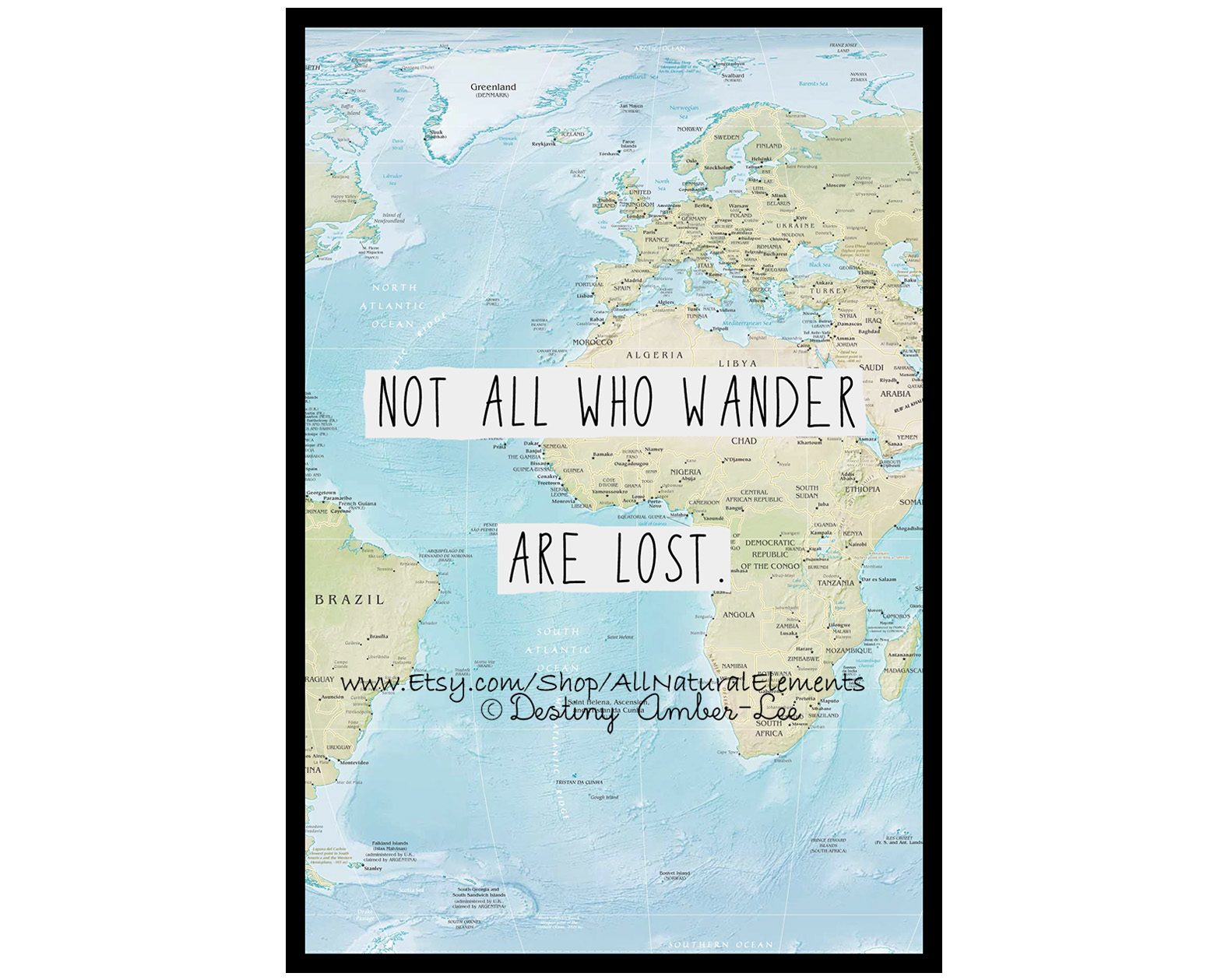 Not All Who Wander Are Lost World Map Quote Print High Quality - High quality world map poster