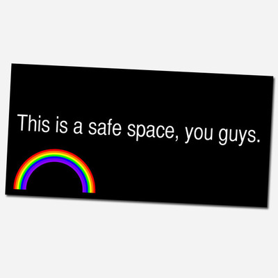 Sticker: safe space, you guys