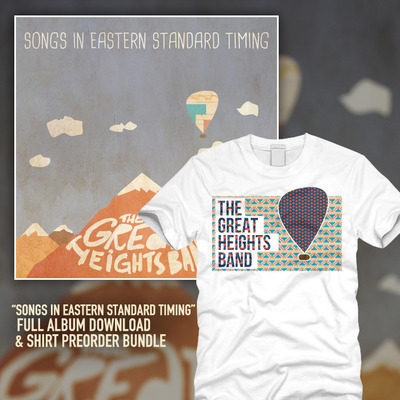 The great heights band - songs in eastern standard timing + shirt digital download