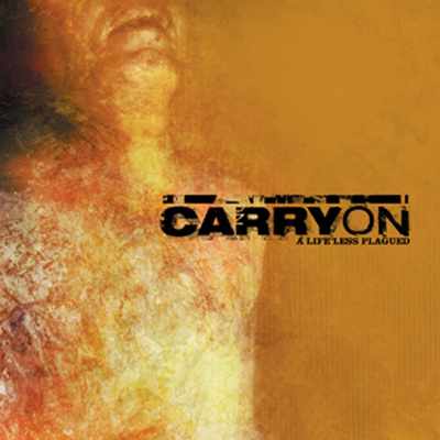 Carry on • a life less plagued lp