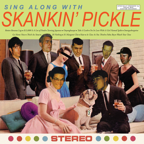 "SKANKIN PICKLE ""Sing Along With..."" LP"