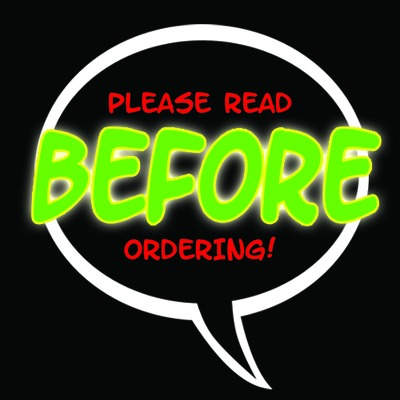 Please read before ordering