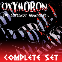 Oxymoron: The Loveliest Nightmare Complete Set