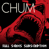 CHUM Full Series Subscription