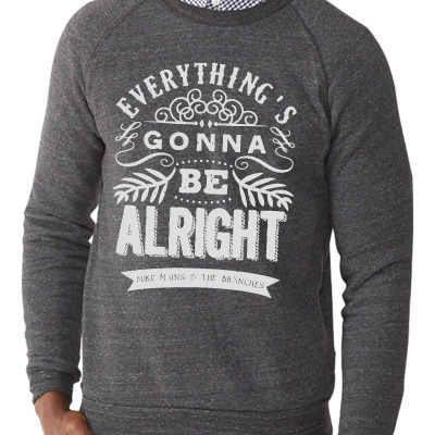 Everything's gonna be alright sweatshirt
