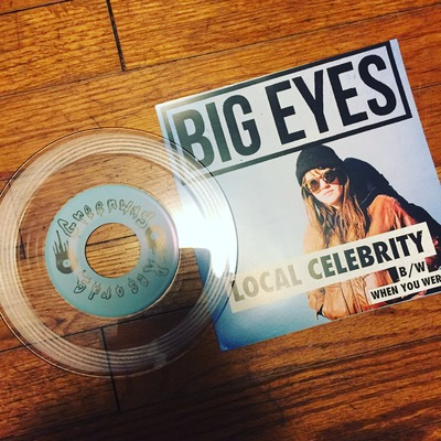 "Big eyes ""local celebrity b/w when you were 25"" 7"" ep (greenway)"