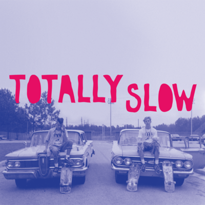 "Totally slow ""s/t"" 12"" lp (w/ digital download)"