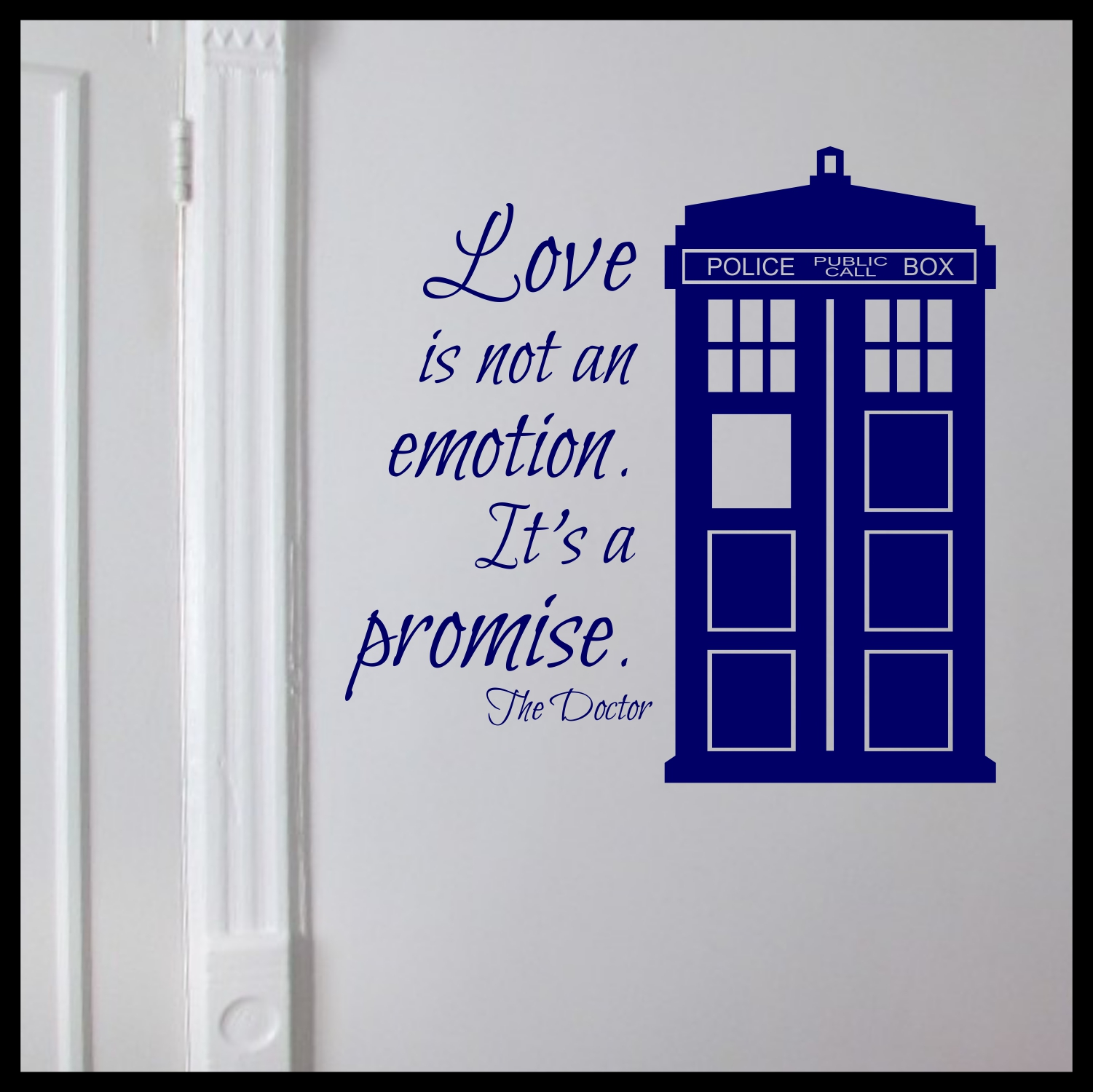 Love Is Not An Emotion Itu0027s A Promise Dr. Who, TARDIS, Vinyl Wall