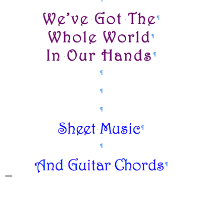 We've got the whole world in our hands sheet music