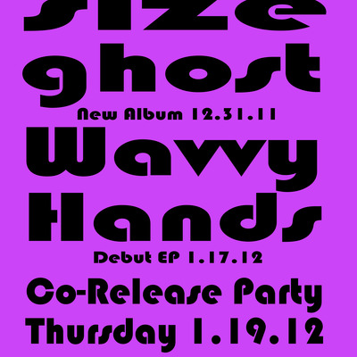 Life size ghost / wavvy hands co-release party! 1/19 (21+)