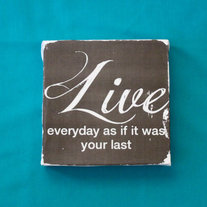 "Subway Art Wall Hanging Canvas 6"" x 6"" - Inspirational Art - Live Everyday as if it were your last"