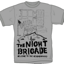 "THE NIGHT BRIGADE ""Welcome to the Neighborhood"" T-Shirt (Catalog # TEE-007)"