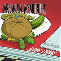 "Barrakuda McMurder - ""Slow Crawl"" 7"""