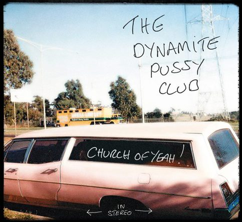 Church of Yeah - The Dynamite Pussy Club