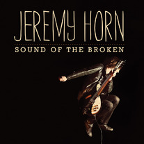 Jeremy Horn - Sound of the Broken CD