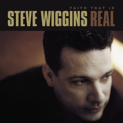 Steve wiggins - faith that is real cd