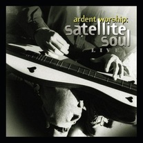 Satellite Soul - Ardent Worship Live CD