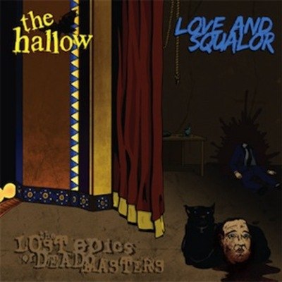 "The hallow / love & squalor ""the lost epics of dead masters"" cdep"