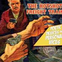 The Hotshot Freight Train-Poetic Devices and Personal Vices CD