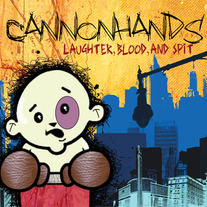Cannonhands-Laughter, Blood, and Spit CD
