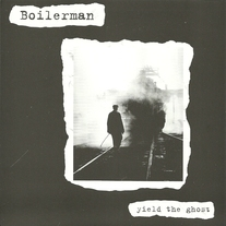 "Boilerman ""Yeild The Ghost"" 7"" EP"