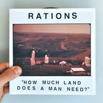 "RATIONS ""How Much Land Does A Man Need? 7"" EP"