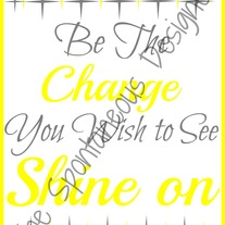 Be the change print digital file