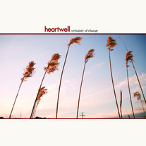 Heartwell - Certainty of Change 12""